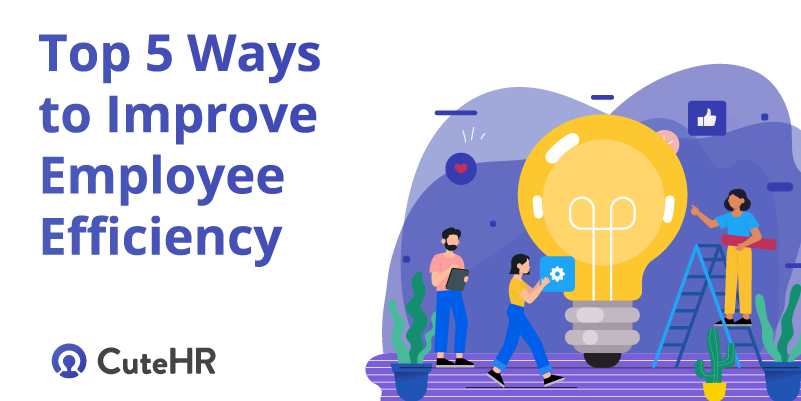 top 5 ways to improve employee efficiency.