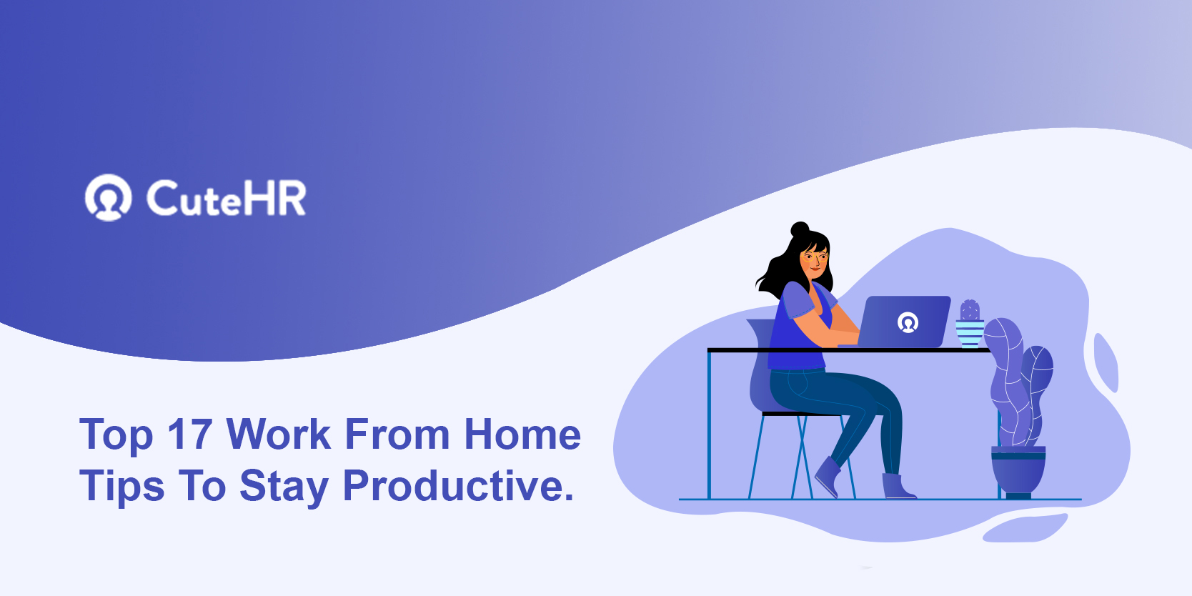 Top 17 Work From Home Tips To Stay Productive