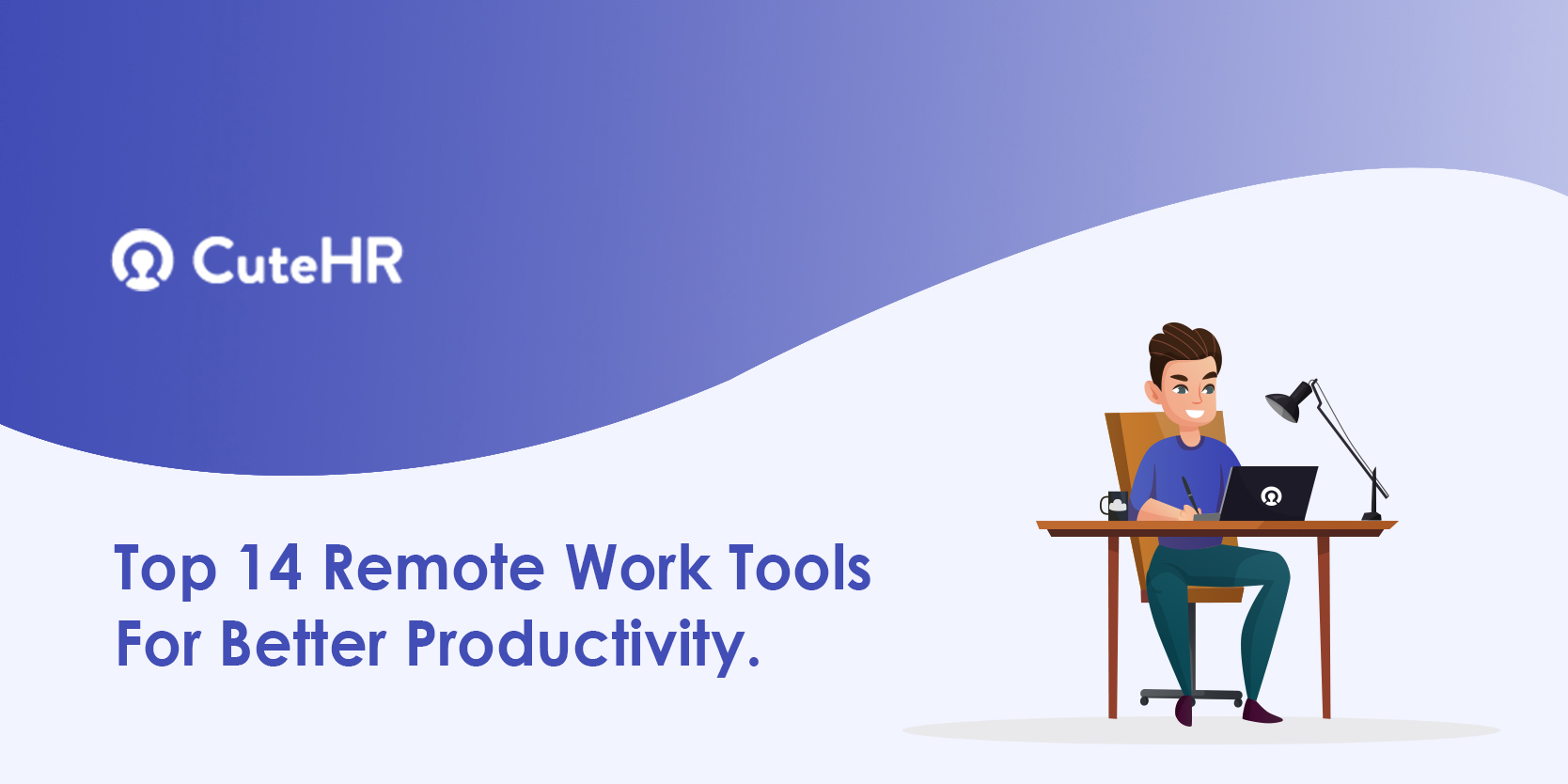 Top 14 Remote Work Tools For Better Productivity