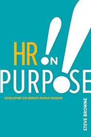 HR on Purpose: Developing Deliberate People Passion by Steve Browne hr books