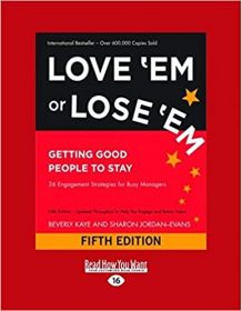 Love 'Em or Lose 'Em: Getting Good People to Stay by Beverly Kaye hr books