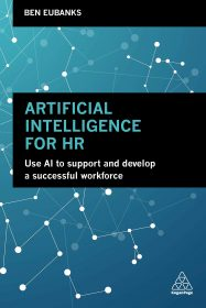 Artificial Intelligence for HR: Use AI to Support and Develop a Successful Workforce by Ben Eubanks HR Books