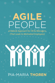 Agile People: A Radical Approach for HR & Managers (That Leads to Motivated Employees) by Pia-Maria Thoren HR Books