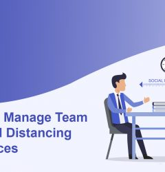 10 Ways to Manage Team With Social Distancing at workplaces