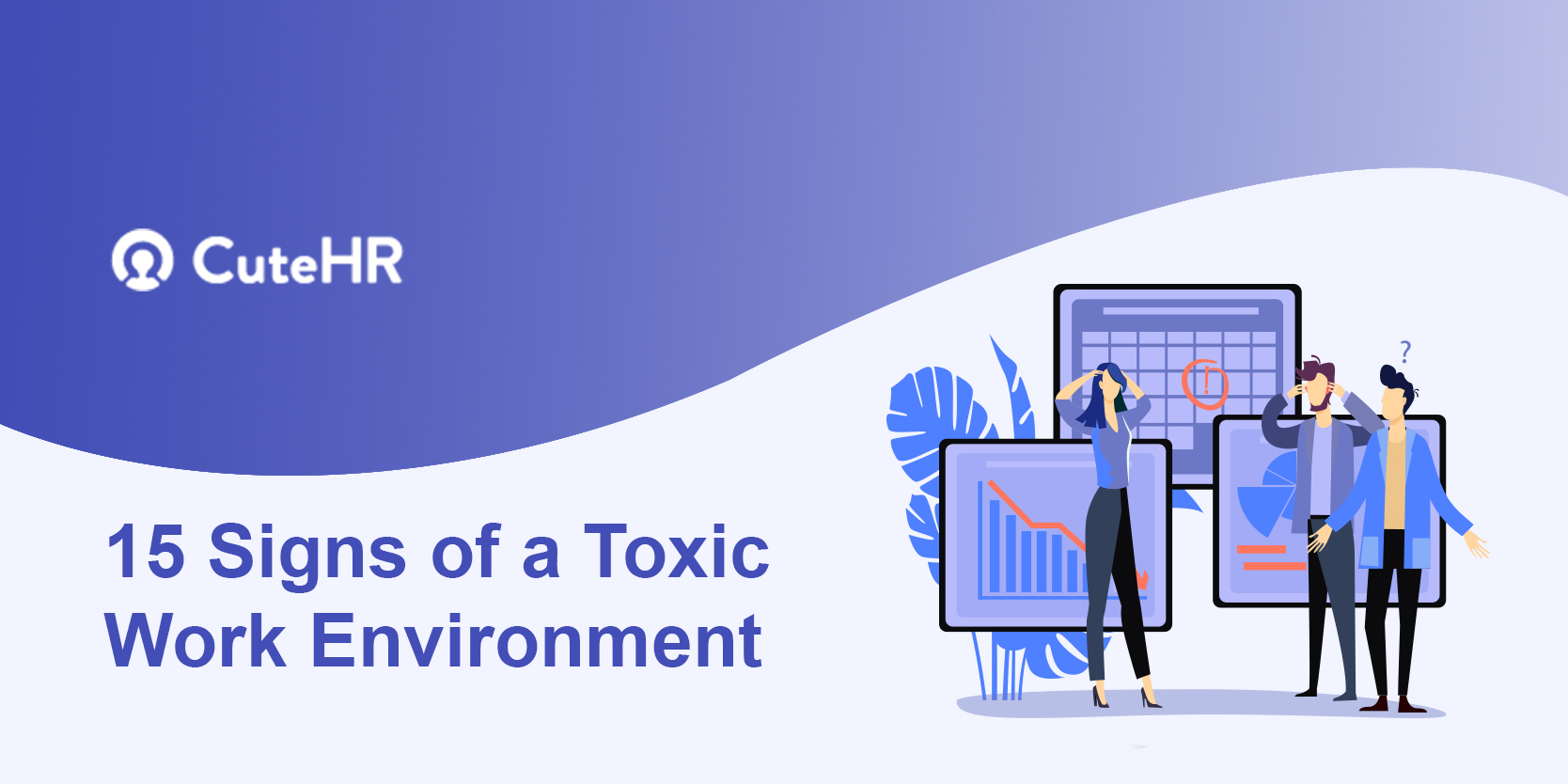 15 Signs of a Toxic Work Environment