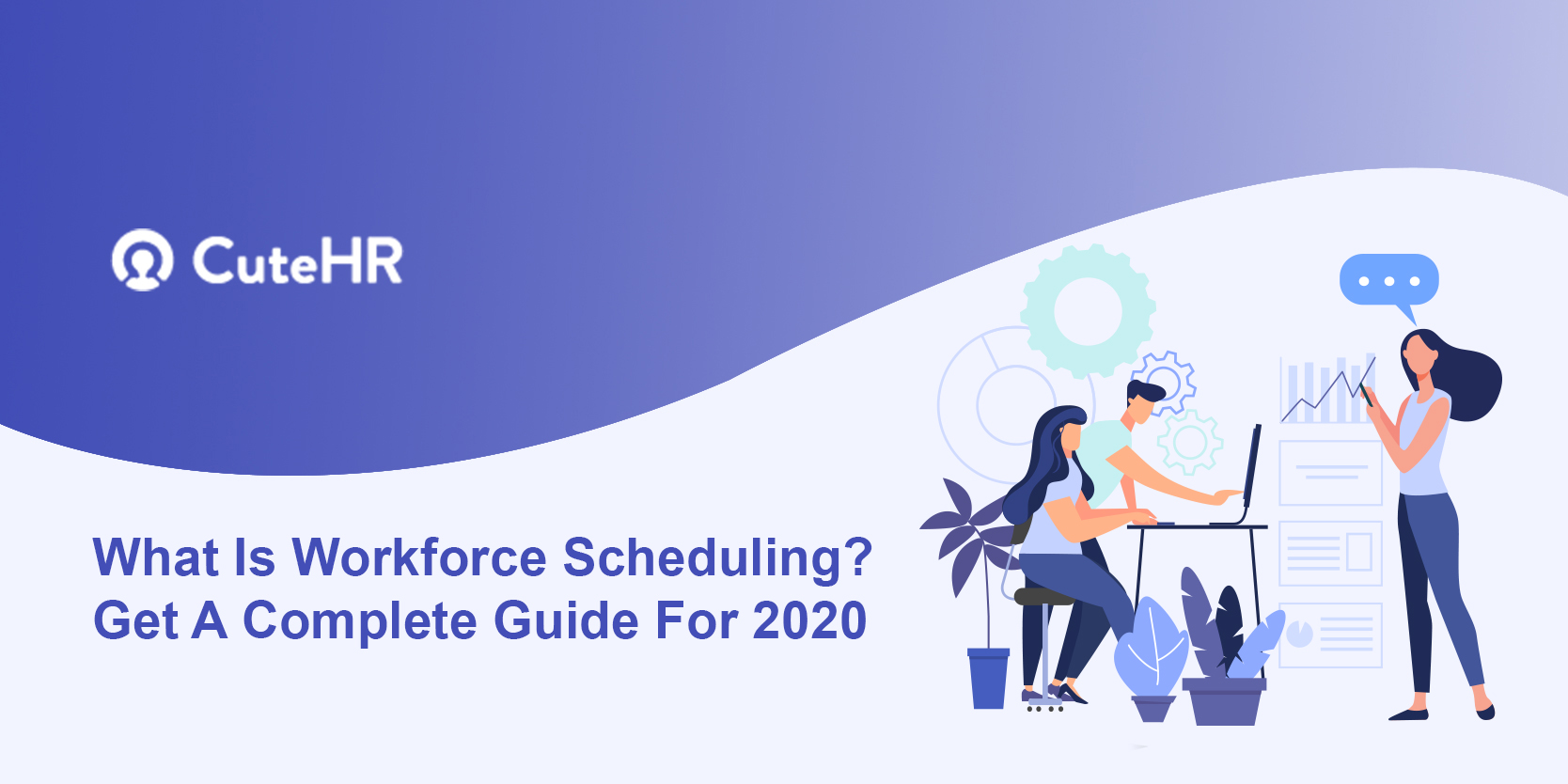 Workforce Scheduling. Get A Complete Guide