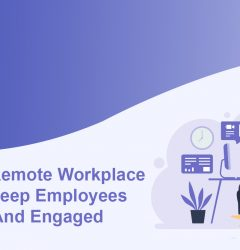 Creating A Remote Workplace culture to keep employees connected