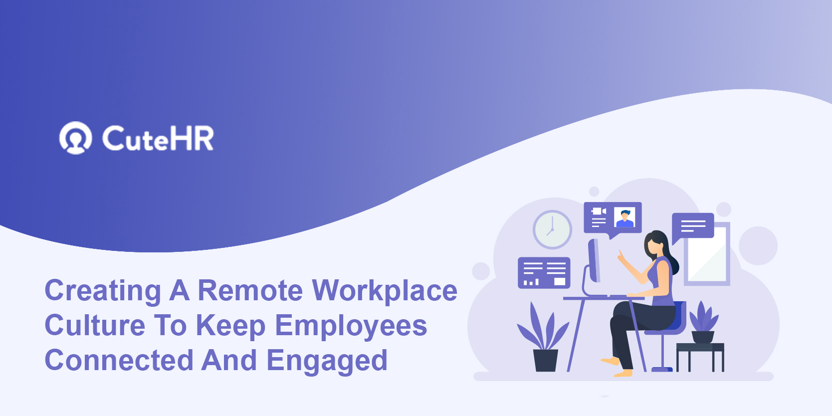 How To Create A Better Remote Workplace Culture To Keep Employees Engaged?