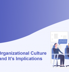 Develop an Organizational Culture and Understand It's Implications